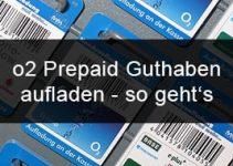 o2 Prepaid Karte mit Guthaben aufladen